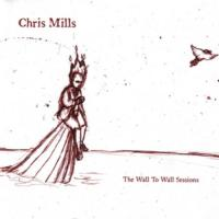 Chris Mills The Wall to Wall Sessions CD