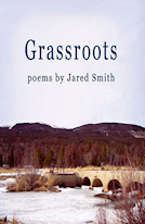 Grassroots: Poems by Jared Smith