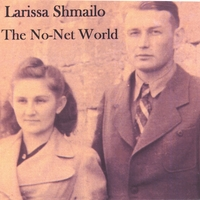Larissa Shmailo The No-Net World CD