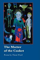 The Matter of the Casket Poems by Thom Ward